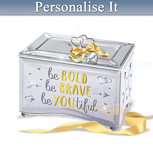"""Be Bold Be Brave Be YOUtiful"" Personalised Music Box"