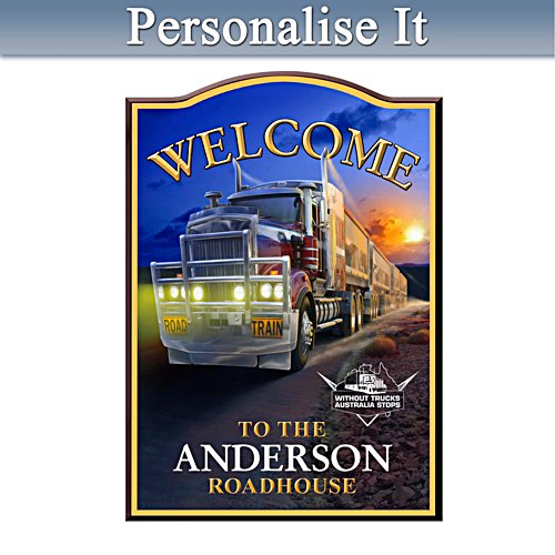 Truckie Road Train Personalised Welcome Sign