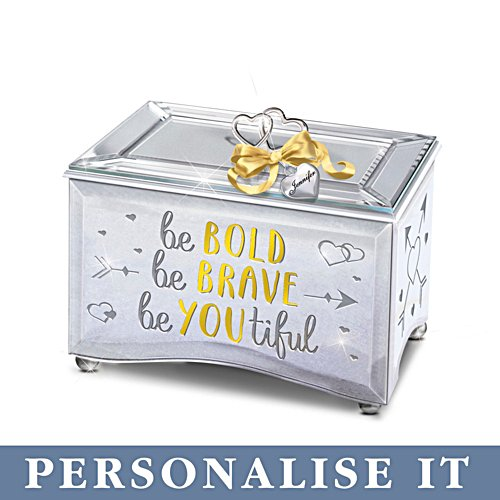 'Be Bold Be Brave Be YOUtiful' Personalised Music Box