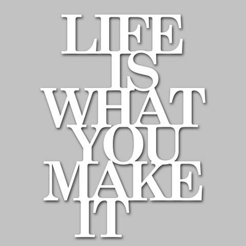 Sienos dekoracija »Life is what you ma...