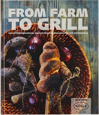RÖSLE Grillbuch »FROM FARM TO GRILL«